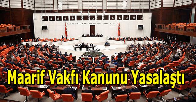Türkiye Maarif Vakfı Kanunu Tasarısı yasalaştı - Maarif Vakfı nedir?