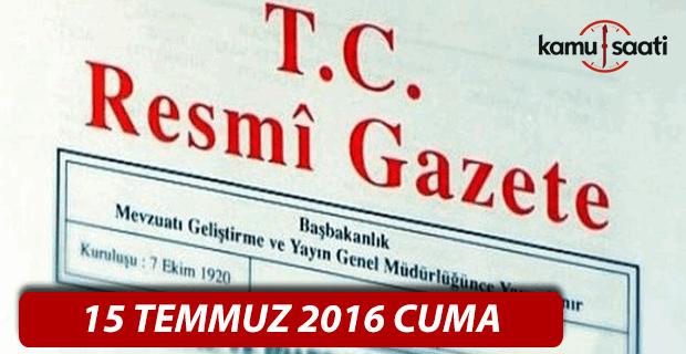 15 Temmuz 2016 Resmi Gazete