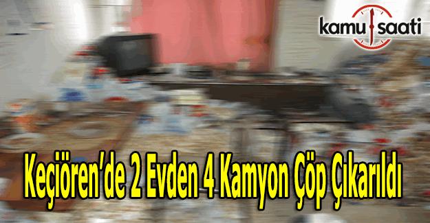 Ankara Keçiören'de 2 evden 4 kamyon çöp çıktı