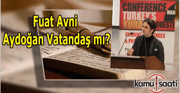 Fuat Avni Aydoğan Vatandaş mı? FETÖ'cü Aydoğan Vatandaş kimdir?