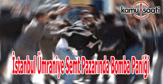 İstanbul Ümraniye'de canlı bomba paniği