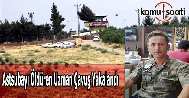 Kilis'te tartıştığı astsubayı öldüren uzman çavuş yakalandı