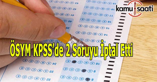 Son Dakika! ÖSYM 2016 KPSS'de 2 soruyu iptal etti