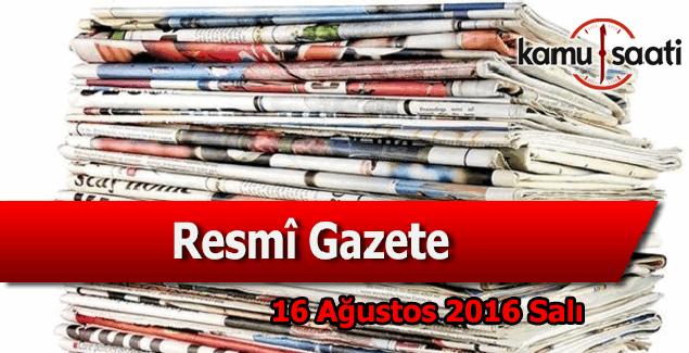 16 Ağustos 2016 Resmi Gazete