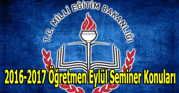 2016-2017 Öğretmen Eylül Seminer Konuları - Eylül Mesleki Çalışma Programı
