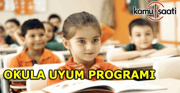 2016 Okula uyum programı - Okula uyum programı ne zaman başlayacak?
