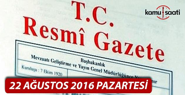 22 Ağustos 2016 Resmi Gazete
