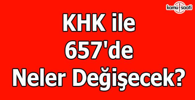 Bakan Soylu açıkladı 657 değişiyor -KHK ile 657'de neler değişecek?
