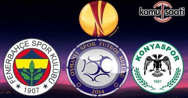 Fenerbahçe, Konyaspor ve Osmanlıspor'un UEFA Avrupa Ligi rakipleri