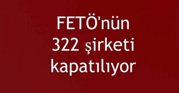 FETÖ'nün 322 şirketi kapatılıyor