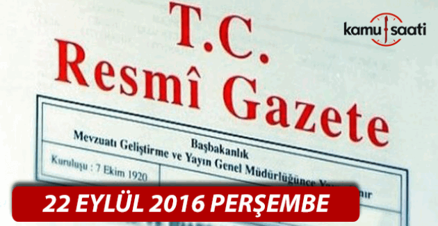 22 Eylül 2016 Resmi Gazete