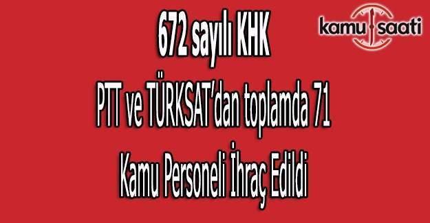 672 sayılı PTT ve TÜRKSAT'dan ihraç edilenlerin isim listesi (Tam liste)