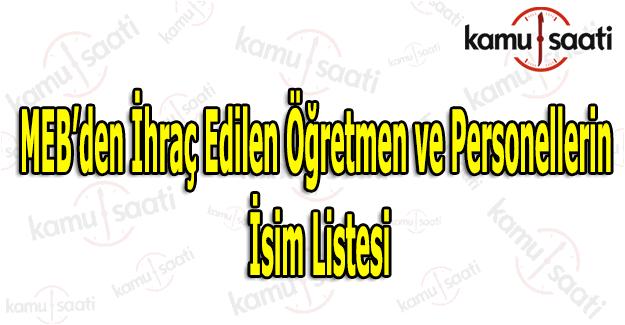 672 sayılı KHK ile MEB'den atılan öğretmen ve personelin isim listesi (Tam Liste)