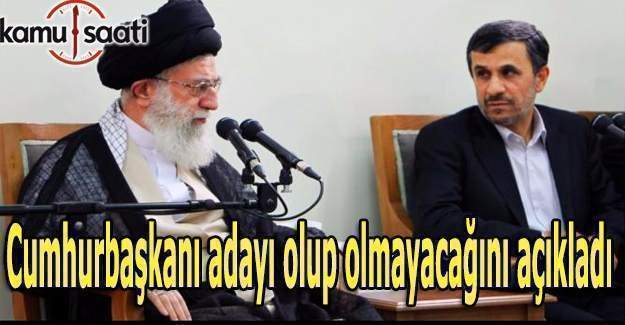 Ahmedinejad Cumhurbaşkanı adayı olup olmayacağını açıkladı