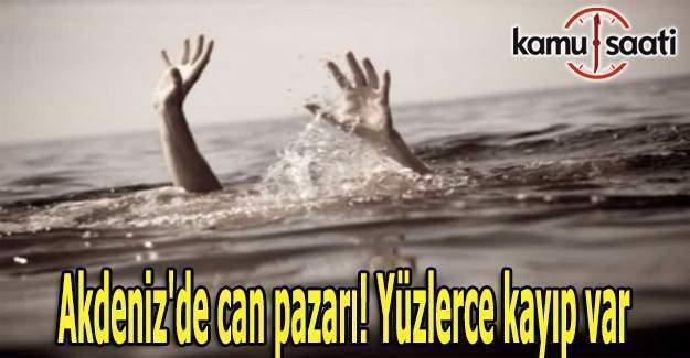 Akdeniz'de can pazarı! Yüzlerce kayıp var