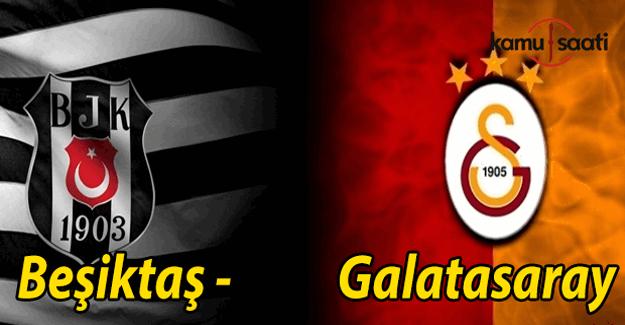 Beşiktaş Galatasaray maçı ilk 11'ler belli oldu