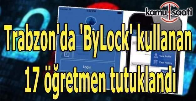 'ByLock' kullanan 17 öğretmen tutuklandı