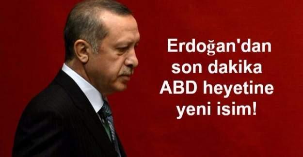 Cumhurbaşkanı Erdoğan ABD heyetine yeni isim ekledi!