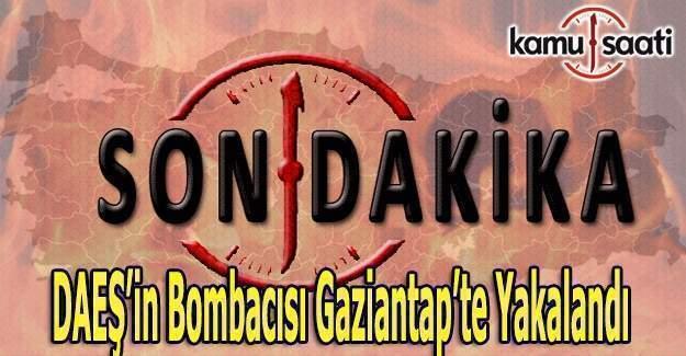DAEŞ'in bombacısı Gaziantep'te yakalandı