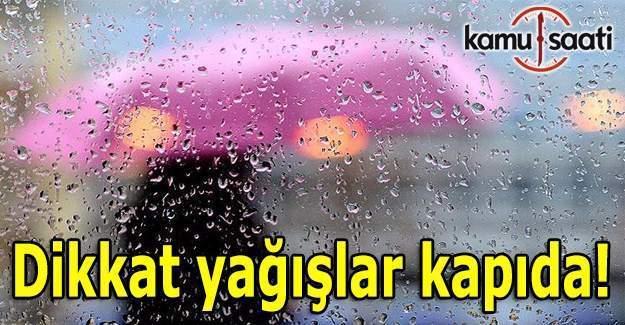 Dikkat yağışlar kapıda!