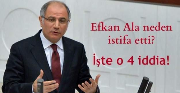 Efkan Ala neden istifa etti? İşte o 4 iddia