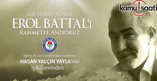 Eğitim-Bir-Sen, bir duruş adamı Erol Battal'ı rahmetle andı