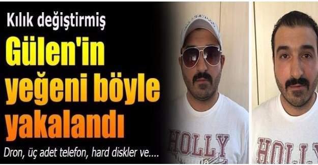 FETÖ elebaşı Gülen'in yeğeni 'Selman Gülen' tutuklandı.