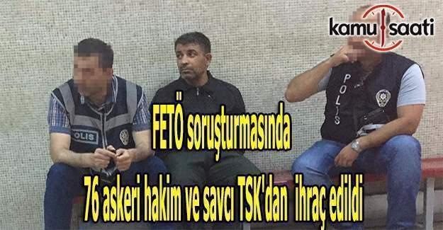 FETÖ soruşturmasında, 76 askeri hakim ve savcı TSK'dan ihraç edildi - İhraç edilen hakim ve savcıların isim listesi