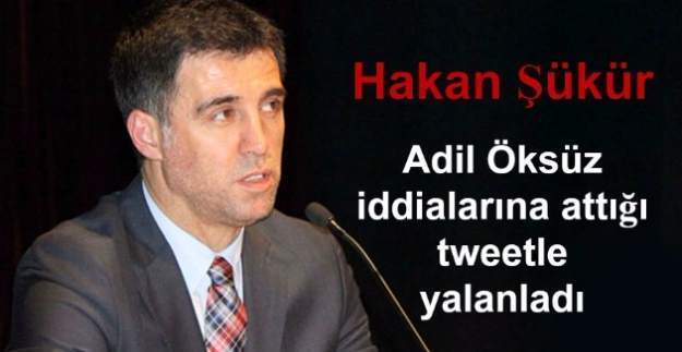 Hakan Şükür, Adil Öksüz iddialarını yalanladı