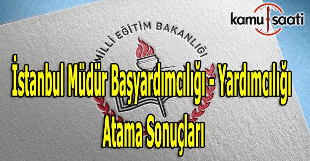 İstanbul Müdür başyardımcılığı - yardımcılığı atama sonuçları açıklandı