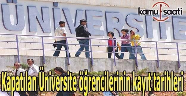 Kapatılan Üniversite öğrencilerinin kayıt tarihleri