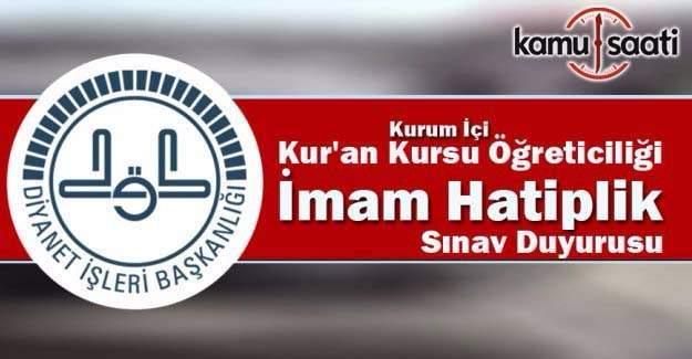 Kur'an Kursu Öğreticiliği ve İmam Hatiplik giriş sınavı yer ve tarih duyurusu