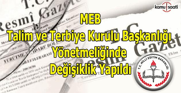 MEB, Talim ve Terbiye Kurulu Başkanlığı Yönetmeliğinde Değişiklik Yapıldı