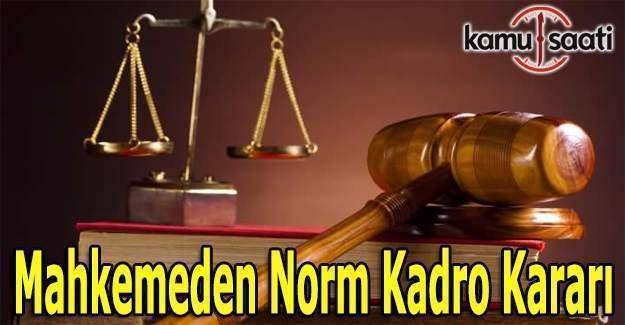 Norm kadro fazlası sayılma işlemi mahkeme tarafından iptal edildi