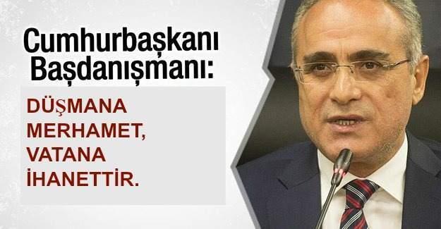 Yalçın Topçu: 'Devlete ve millete kalkan başı, devlet adalet kılıcıyla önüne düşürmeli.''