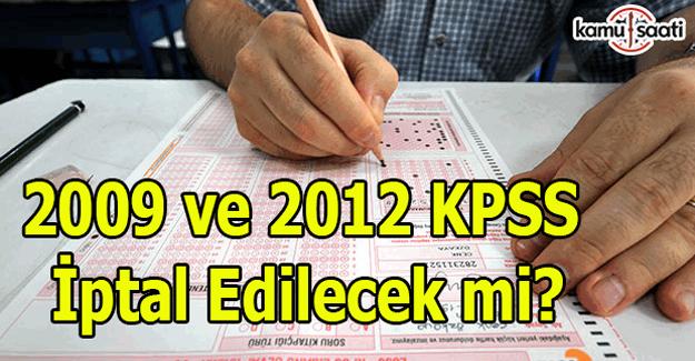 2009 ve 2012 KPSS iptal edilecek mi?