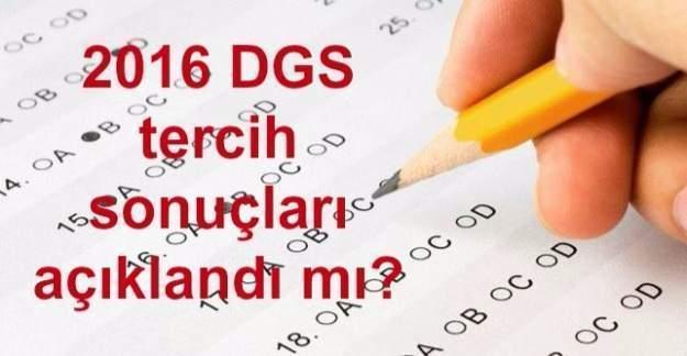 2016 DGS tercih sonuçları açıklandı mı?