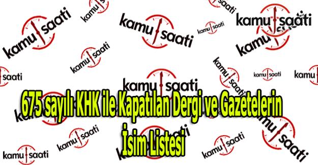 675 sayılı KHK ile kapatılan dergi ve gazeteler isim listesi