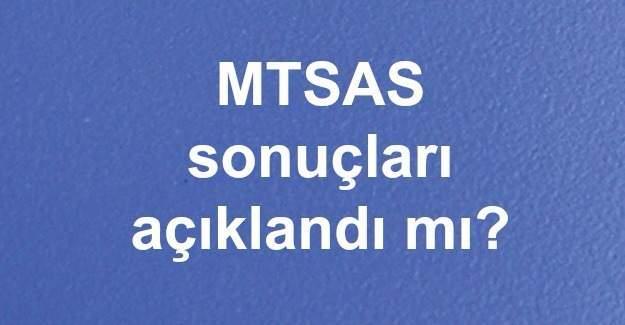 8 Ekim MTSAS sonuçları açıklandı mı?