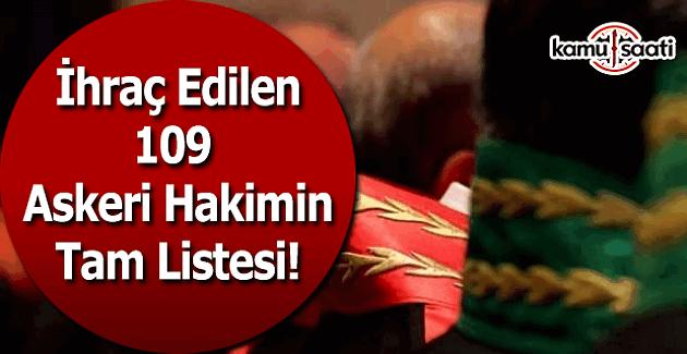 İhraç edilen 109 askeri hakimin tam listesi