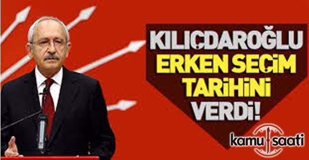 Kılıçdaroğlu erken seçim için tarih verdi