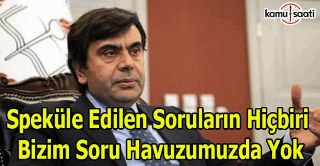 """MEB Müsteşarı Yusuf Tekin: """"Speküle edilen soruların hiçbiri bizim soru havuzumuzda yok"""""""