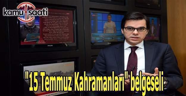 """TRT'den """"15 Temmuz Kahramanları"""" belgeseli"""