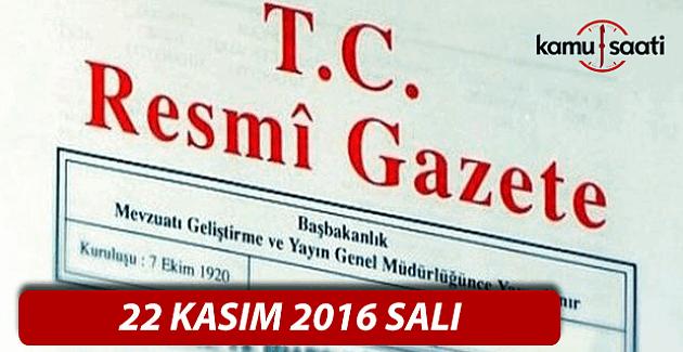 22 Kasım 2016 tarihli Resmi Gazete