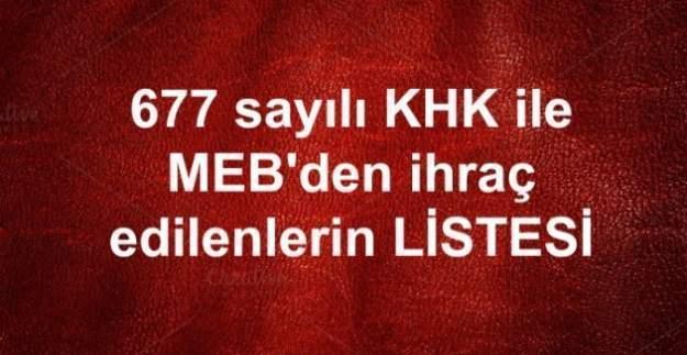 677 sayılı KHK ile MEB'den ihraç edilenlerin isim listesi (Tam Liste)