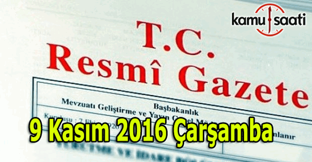 9 Kasım 2016 tarihli Resmi Gazete