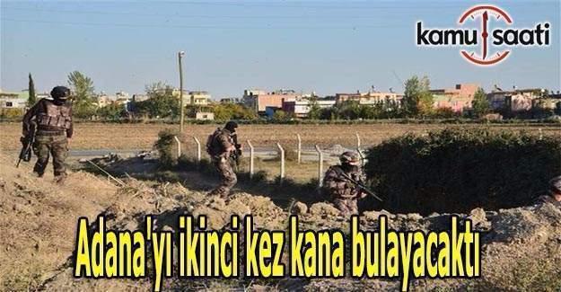 Adana'yı 2. kez kana bulayacaktı