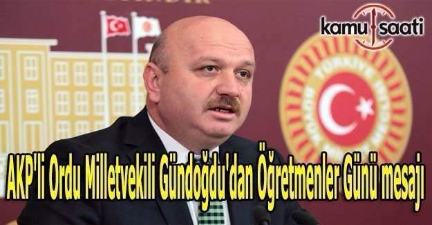 AKP'li Ordu Milletvekili Gündoğdu'dan Öğretmenler Günü mesajı