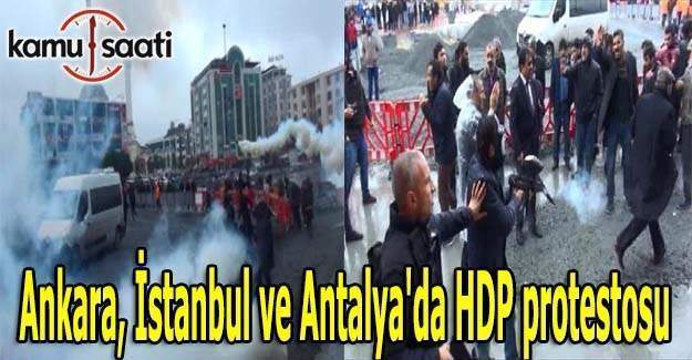 Ankara, İstanbul ve Antalya'da HDP protestosuna polis müdahalesi