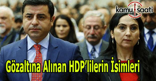 Hangi HDP milletvekilleri gözaltına alındı? Gözaltına alınanların isim listesi